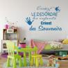 Citation pour Enfants - Excusez le désordre les enfants créent des souvenirs