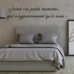 Texte Lettrage : J'aime ces petits moments, qui n'appartiennent qu'à nous
