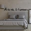 Sticker Texte : À la vie, à l'amour...