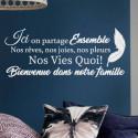 Sticker Texte - Ici on partage ensemble nos rêves nos joies nos pleurs ...Bienvenue dans notre famille et plume