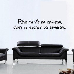"""Phrase perso """"Rêve ta vie en couleur, c'est le secret du bonheur..."""""""