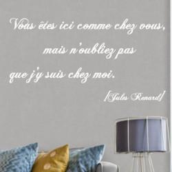 Jules Renard - Vous êtes ici comme chez vous, mais n'oubliez pas que j'y suis chez moi