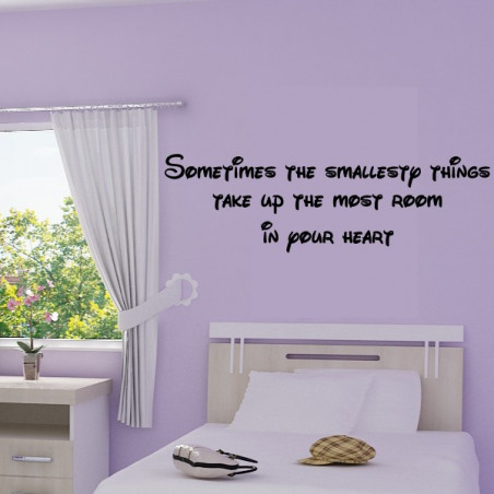 Sometimes the smallesty things take up the most room in your heart