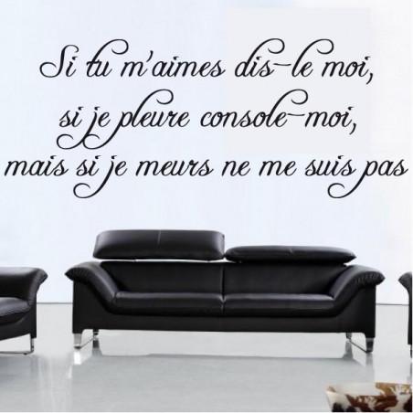 Sticker Citation : Si tu m'aimes dis-le moi, si je pleure console-moi mais si je meurs ne me suis pas