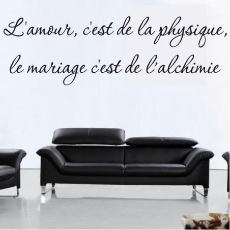 Citation : L'amour, c'est de la physique, le mariage c'est de l'alchimie