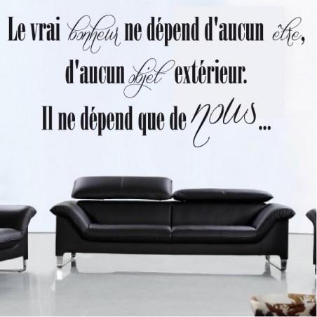 Citation : Le vrai bonheur ne dépend d'aucun être ...