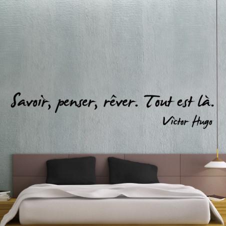 Citation : Savoir, penser, rêver. Tout est là - Victor Hugo