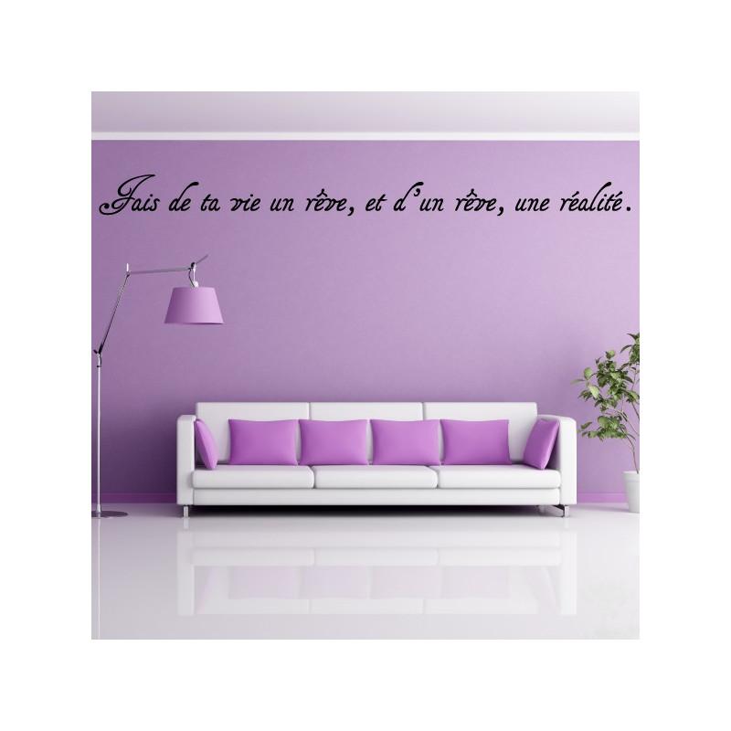 """Citation """"Fais de ta vie un rêve, et d'un rêve, une réalité."""""""