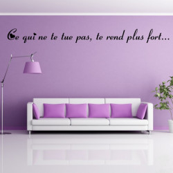 Sticker Citation : Ce qui ne te tue pas, te rend plus fort...