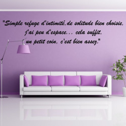 "Citation : Simple refuge d'intimité, de solitude bien choisie ..."" Police italique"