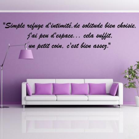 """Citation : Simple refuge d'intimité, de solitude bien choisie ..."""" Police italique"""