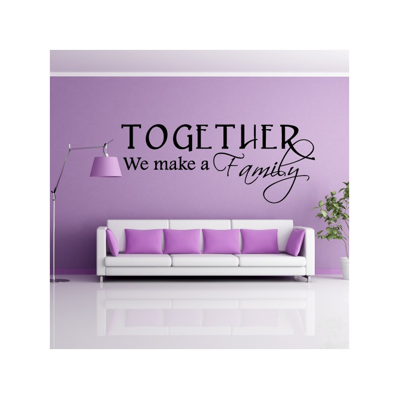 Sticker Texte : Together We make a Family
