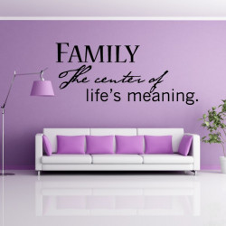 Sticker Texte : Family the center of life's meaning