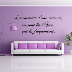 Sticker Texte : L'ornement d'une maison ...