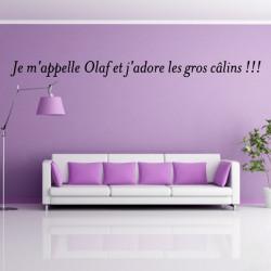 texte : Je m'appelle Olaf et j'adore les gros câlins !!!