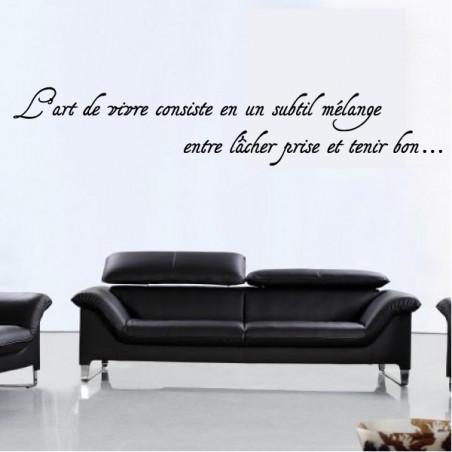Citation : L'art de vivre consiste en un subtil mélange ...