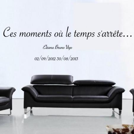 """Citation """"Ces moments, où le temps s'est arrêté ... + prénoms et dates"""""""