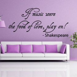 Citation Shakespeare - If music were the food of love, play on!