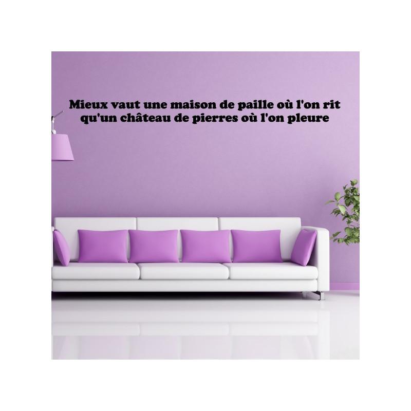 """Sticker Texte Lettrage """"Mieux vaut une maison de paille où l'on rit qu'un château de pierres où l'on pleure"""""""