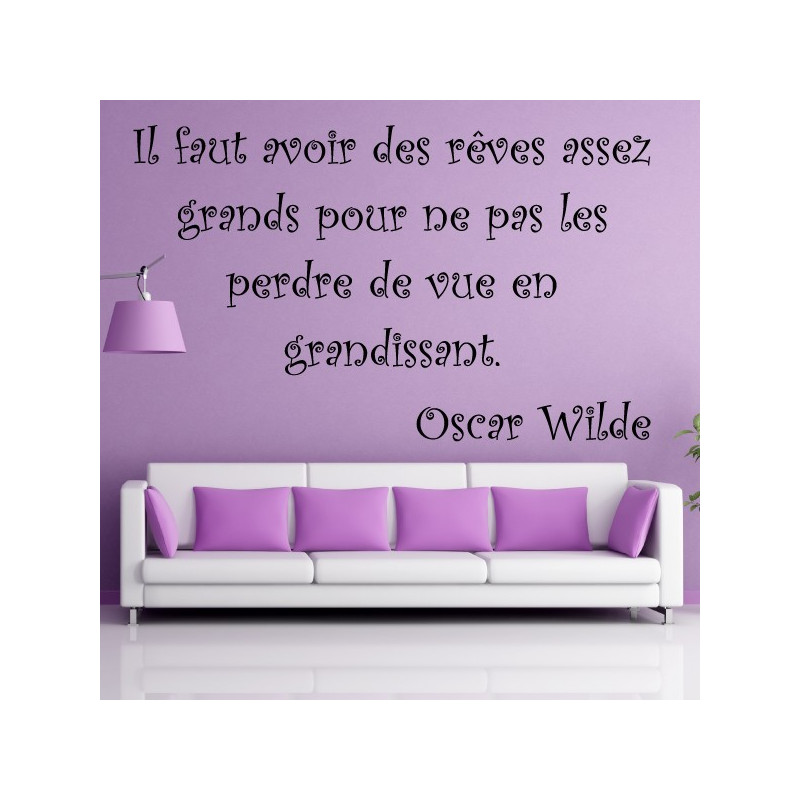 """Sticker Texte Lettrage """" Il faut avoir des rêves assez grands ... """" Oscar Wilde"""