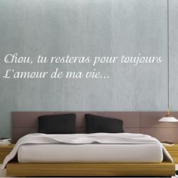 """Sticker Texte """"Chou, tu resteras pour toujours l'amour de ma vie..."""""""
