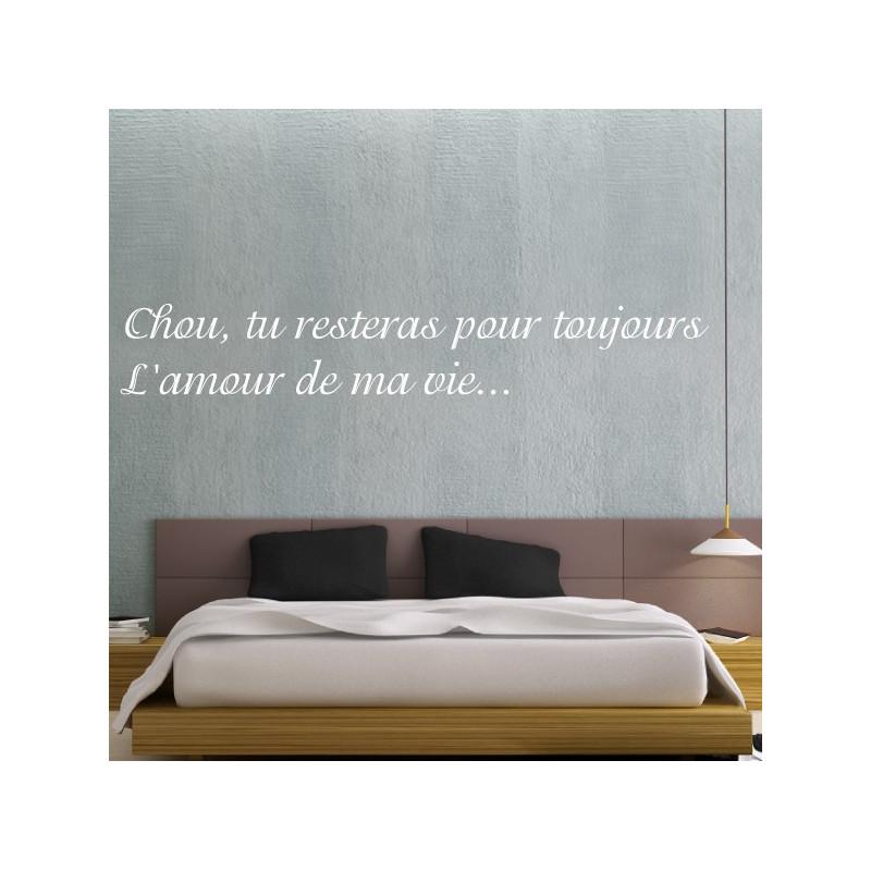"""Sticker Texte """"Chou, pour toujours du restera l'amour de ma vie..."""""""