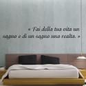 Sticker Citation : Fai della tua vita un sogno e di un sogno una realta