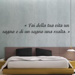 Citation : Fai della tua vita un sogno e di un sogno una realta