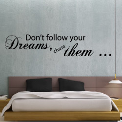 "Sticker Texte Lettrage ""Don't follow your dreams, chase them ..."""