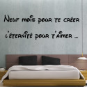 """Sticker Texte Lettrage """" Neuf mois pour te créer, l'éternité pour t'aimer ..."""" 2 lignes"""