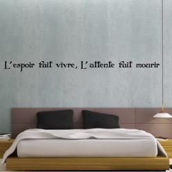 """Sticker Texte Lettrage """" L'espoir fait vivre, L'attente fait mourir """""""