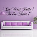"""Citation """" La Vie est Belle! Tu l'es Aussi! """""""