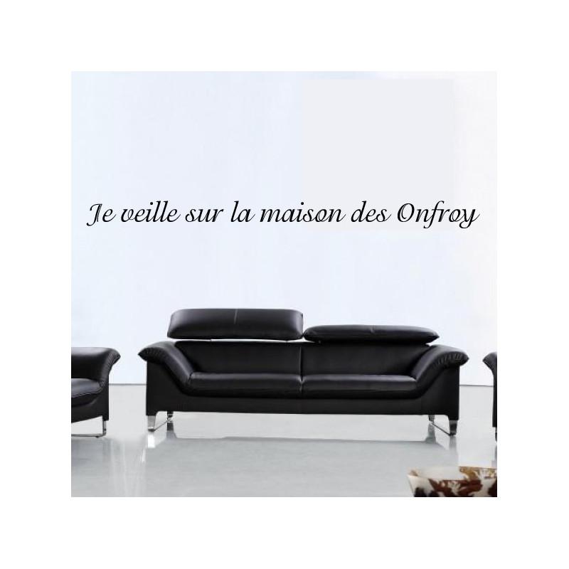 """Sticker Texte Lettrage """" Je veille sur la maison des Onfroy """""""