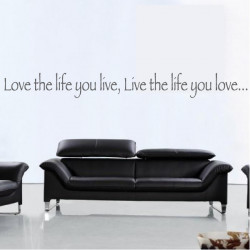 Sticker Texte : Love the life you live, Live the life you love...