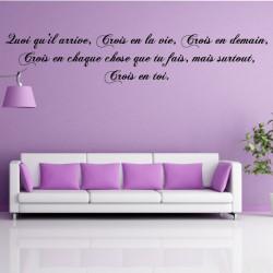 Texte Citation : Quoi qu'il arrive, Crois en la vie, Crois en demain, Crois en chaque chose que tu fais...