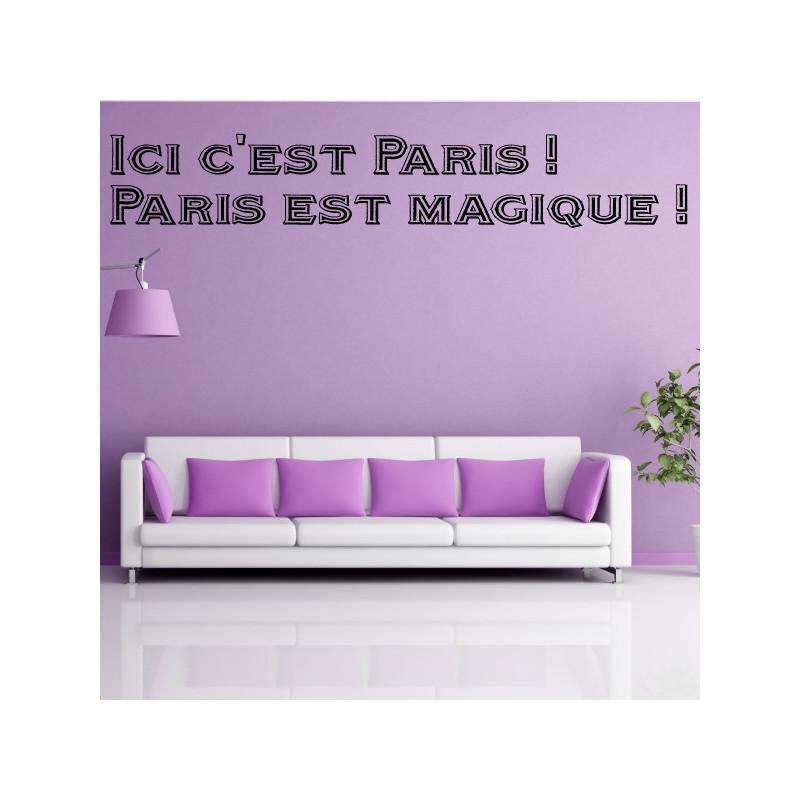 sticker citation ici c 39 est paris paris est magique. Black Bedroom Furniture Sets. Home Design Ideas