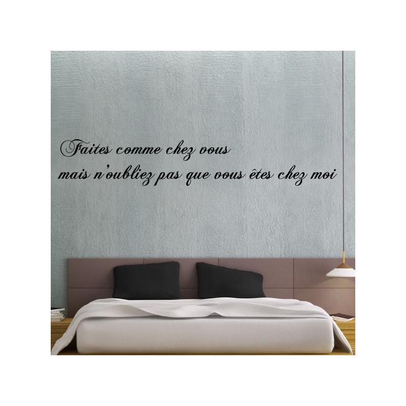 Sticker citation : Faites comme chez vous mais n'oubliez pas que vous êtes chez moi
