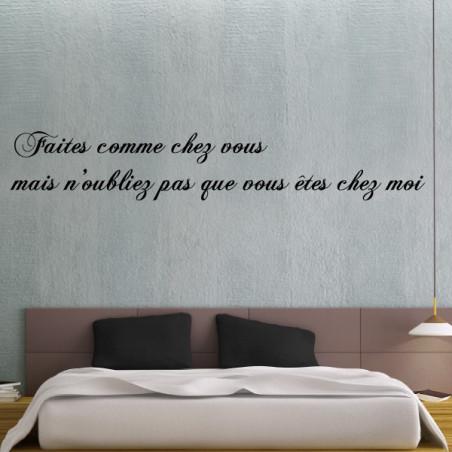 citation : Faites comme chez vous mais n'oubliez pas que vous êtes chez moi