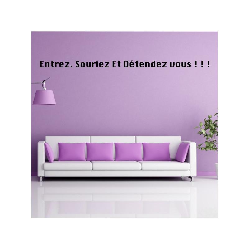 Sticker texte : Entrez. Souriez Et Détendez vous ! ! !