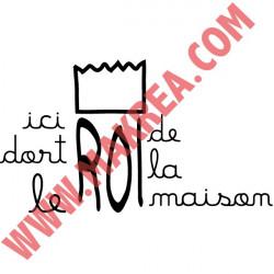 Sticker Texte - Ici dort le Roi de la Maison