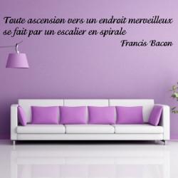 Citation: Toute ascension vers un endroit merveilleux se fait par un escalier en spirale - Francis Bacon