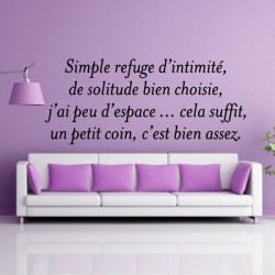 Citation : Simple refuge d'intimité, de solitude bien choisie ...