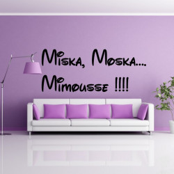 Sticker Lettrage Miska, Moska…. Mimousse !!!!