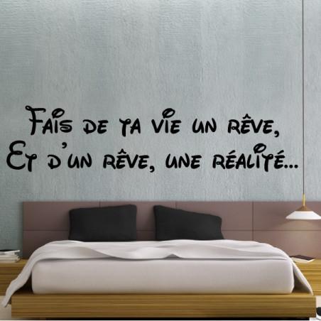 Texte Lettrage : Fais de ta vie un rêve, Et d'un rêve, une réalité…