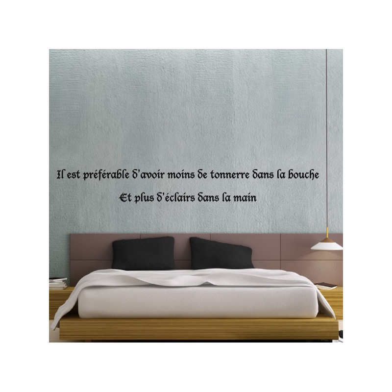 sticker texte il est pr f rable d avoir moins de tonnerre dans la bouche et plus d clairs. Black Bedroom Furniture Sets. Home Design Ideas