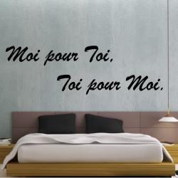 Sticker Texte : Moi pour Toi, Toi pour Moi