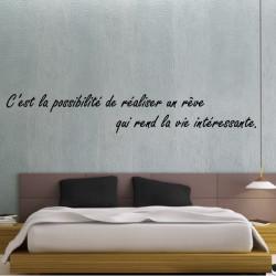 Sticker citation : C'est la possibilité de réaliser un rêve qui rend la vie intéressante