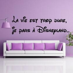 Sticker citation : La vie est trop dure, je pars à Disneyland...