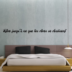 Sticker Texte : Rêve jusqu'à ce que tes rêves se réalisent