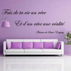Sticker Texte : Fais de ta vie un rêve. Et d'un rêve une réalité. Antoine de St Exupéry